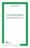 Le masochisme ; du sadomasochisme au sacré