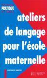 Ateliers de langage pour l'école maternelle (édition 1995)