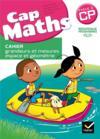Cap maths ; CP ; cahier grandeurs et mesures, espace et géométrie (édition 2016)