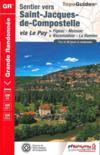 Saint-Jacques-de-Compostelle ; via Le Puy Figeac-Moissac, Rocamadour-La Romieu (édition 2016)