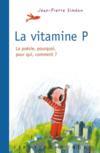 La vitamine P ; la poésie, pourquoi, pour qui, comment ?