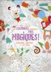 Mon cahier de coloriages très magiques ; couleurs, chiffres et lettres