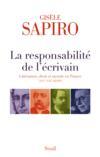 La responsabilité de l'écrivain ; litterature, droit et morale en France (XIX-XXI
