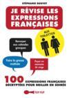 Je révise les expressions françaises aux toilettes ; 100 expressions française décryptées pour briller en soirée