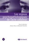 Les enjeux psychopathologique de l'acte créateur