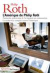 L'Amérique de Philip Roth : pastorale américaine, j'ai épousé un communiste , la tache, le complot contre l'Amérique