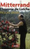 François Mitterrand, l'homme de Latche