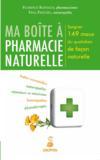 Ma boîte à pharmacie ; soigner 149 maux du quotidien de façon naturelle