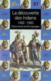 La Decouverte Des Indiens (1492-1550)