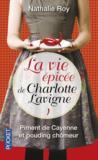 La vie épicée de Charlotte Lavigne t.1 ; piment de Cayenne et pouding chomeur