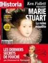 HISTORIA N.850 ; Ken Follett raconte Marie Stuart, la reine maudite