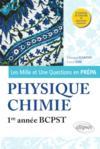 Les mille et une questions en prépa ; physique-chimie ; 1re année BCPST (3e édition)