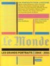 Le Monde les grands portraits 1944-2011