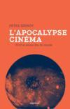 L'apocalypse cinéma ; 2012 et autres fins du monde