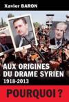 Aux origines du drame syrien, 1918-2013