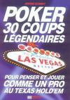 Poker ; 30 coups légendaires