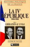 La IV république 1944-1958 ; de la Libération au 13 mai