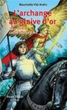 L'archange au glaive d'or ; un complot contre Jeanne d'Arc