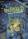 Archibald T.1 ; Archibald pourfendeur de monstres