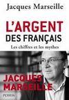 L'argent des français ; les chiffres et les mythes