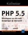 PHP 5.5 ; développez un site web dynamique et interactif