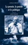 La pensée, la poésie et le politique ; dialogue avec Jack Ralite