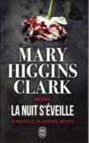 Mary higgins clark presente : la nuit s'eveille