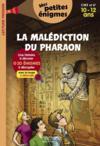 La malédiction du pharaon ; CM2/6e ; 10/12 ans