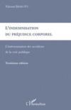 Indemnisation du préjudice corporel ; indemnisation des accidents (3e édition)