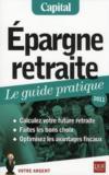 Épargne retraite ; le guide pratique (édition 2011)