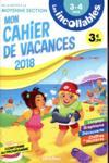 Les incollables ; cahier de vacances ; de la petite section à la moyenne section (édition 2018)