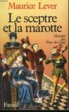 Le sceptre et la marotte. Histoire des Fous de Cour.