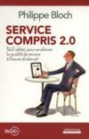 Service compris 2.0 ; 360 idées pour améliorer la qualité de service à l'heure d'internet