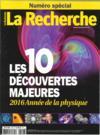 La Recherche N.519 ; les 10 découvertes majeures ; 2016, année de la physique
