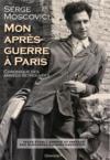 Mon après-guerre à Paris ; chronique des années retrouvées