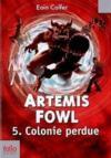 Artemis Fowl t.5 ; colonie perdue