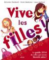 Vive Les Filles ! - Guide De Celles Qui Seront