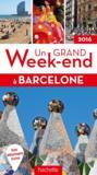 UN GRAND WEEK-END ; Barcelone (édition 2016)