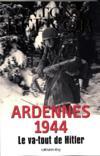 Ardennes 1944 ; le va-tout de Hitler