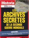HISTORIA HORS-SERIE N.33 ; les archives secrètes de la seconde guerre mondiale