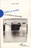 Publics et musées ; la confiance éprouvée