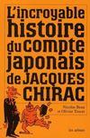 L'incroyable histoire du compte japonais de Jacques Chirac