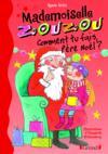 Mademoiselle Zouzou ; comment tu fais, père Noël ?