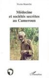 Médecine et sociétés secrètes au Cameroun