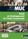 Projet de développement de l'unité commerciale ; BTS MUC ; 1re et 2e années ; livre + licence élève (édition 2015)