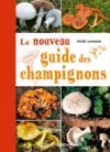 Le nouveau guide des champignons
