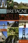 Bretagne ; secrète et insolite
