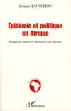 Épidemie et politique en Afrique ; maladie du sommeil et tuberculose au Cameroun