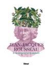 Jean-Jacques Rousseau ; le sentiment et la pensée