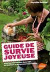 Guide de survie joyeuse avec les ressources du jardin, de la nature et des productions maison